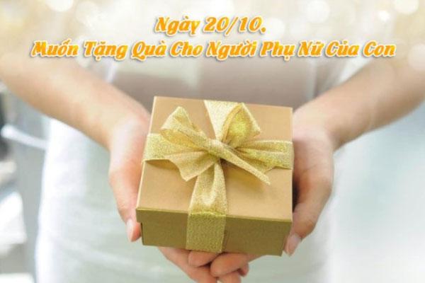 Ngày 20/10, Muốn Tặng Quà Cho Người Phụ Nữ Của Con