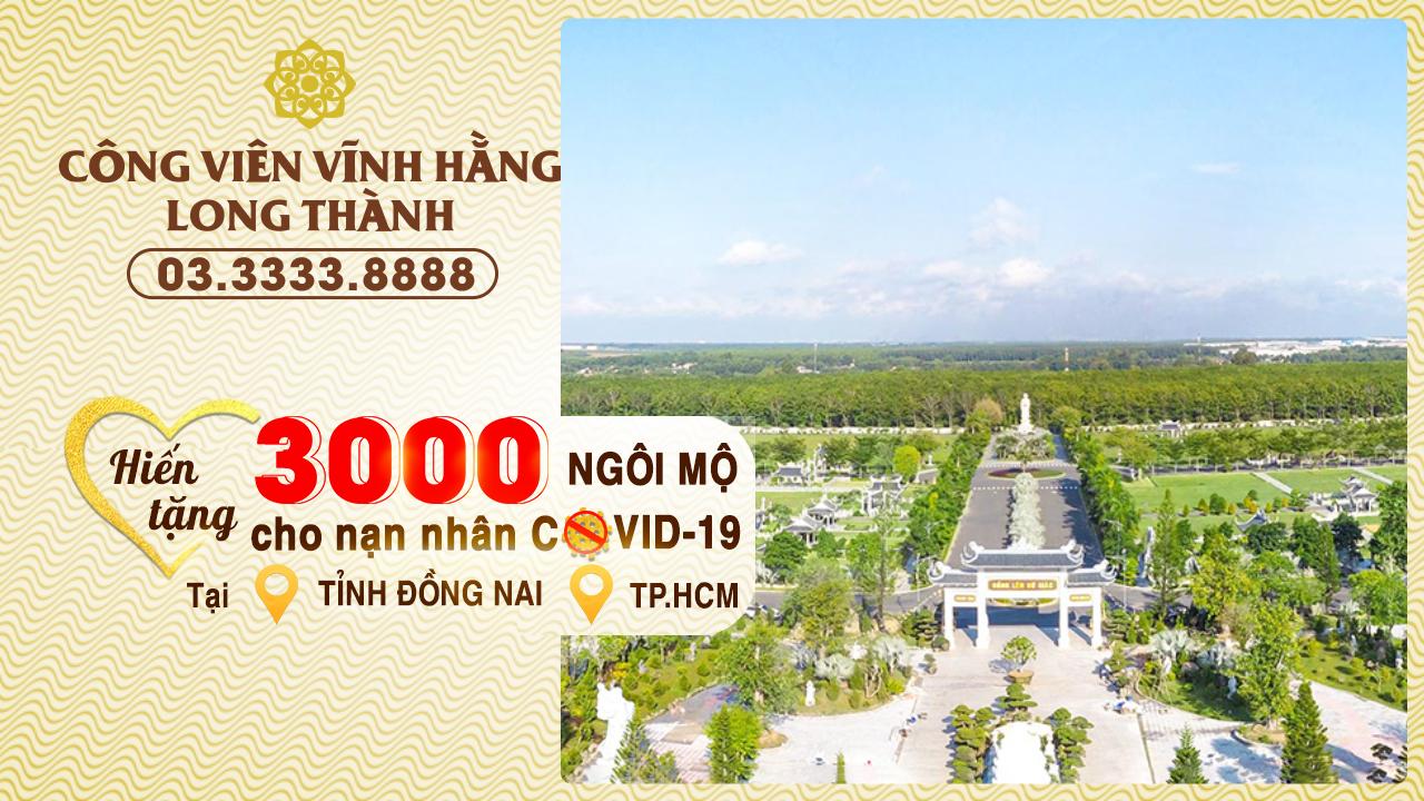 Công Viên Vĩnh Hằng Long Thành hiến tặng 3.000 ngôi mộ cho nạn nhân Covid-19