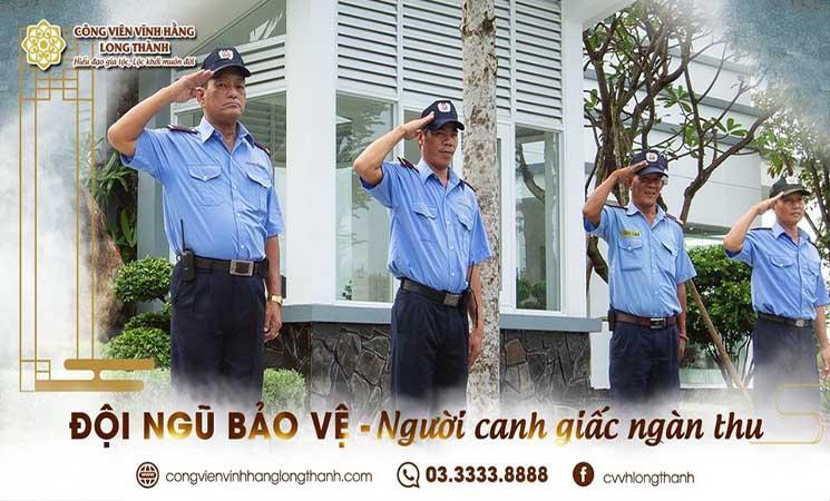 Đội ngũ bảo vệ - người canh giấc ngàn thu tại Công Viên Vĩnh Hằng Long Thành